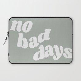 no bad days X Laptop Sleeve
