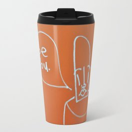 be you. Travel Mug