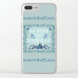 Be Kind To Yourself Fairytale Sign Clear iPhone Case