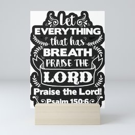 Psalm 150:6 Mini Art Print