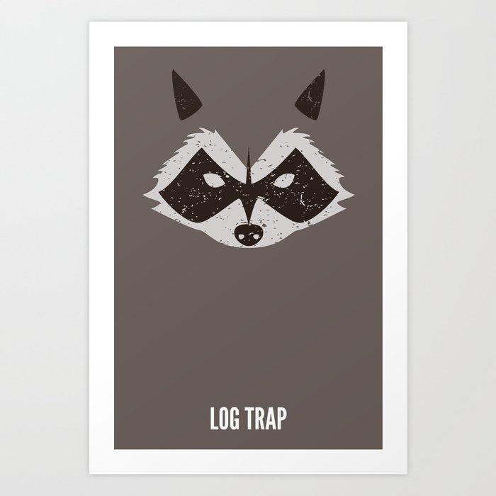 Rocket Raccoon - Log Trap Art Print