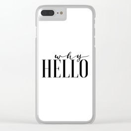 Hello Sign Printable Art Why Hello Gift Idea Valentines Day Decor Women Gift Inspirational Print Clear iPhone Case