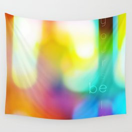 Be Yourself. Wall Tapestry