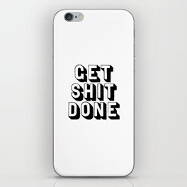 Get Shit Done black-white typography poster black and white design bedroom wall home decor room iPhone Skin