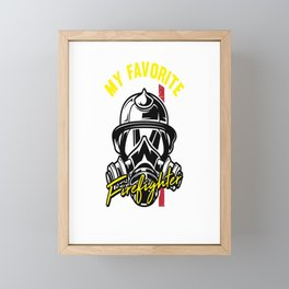 My Favorite Firefighter Calls Me Mom For A Firefigter Mom Framed Mini Art Print