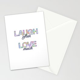Laugh often, love much… Stationery Cards