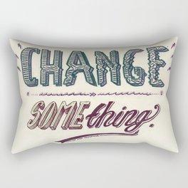 Or, stop complaining. Rectangular Pillow