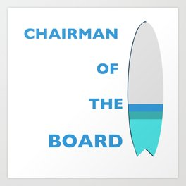 Chairman of the Board Art Print
