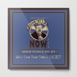 Serenity Now! Health Center & Day Spa Metal Print