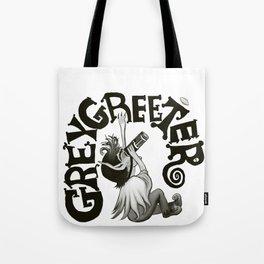 Greygreeter Tote Bag
