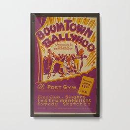 Vintage American WPA Poster - Boom Town Ballyhoo Performance (1941) Metal Print