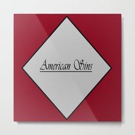 American Sins Metal Print