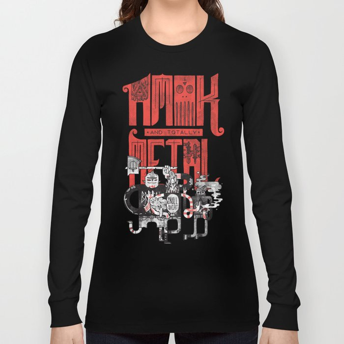 Amok and Totally Metal Long Sleeve T-shirt
