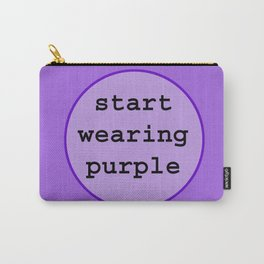 Start Wearing Purple Carry-All Pouch