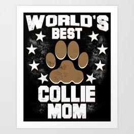 World's Best Collie Mom Art Print
