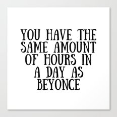 You have the same amount of hours in a day as Bee Canvas Print