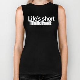 Life's Short, Talk Fast Biker Tank