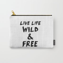 Live Life Wild & Free Carry-All Pouch