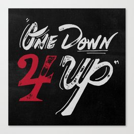One Down 4 Up Canvas Print