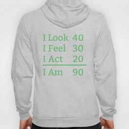 I Look Feel Act I Am 90 Years Old 90th Birthday Hoody