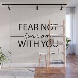Fear Not For I Am With You Wall Mural
