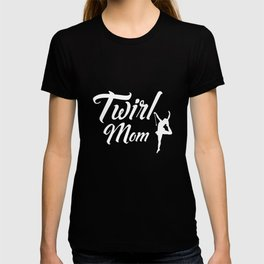 Twirl Mom Proud Parent Gymnastics Mom T-Shirt T-shirt