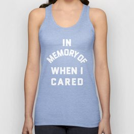 IN MEMORY OF WHEN I CARED (Black & White) Unisex Tank Top