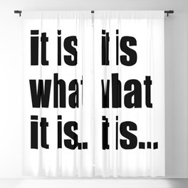 it is what it is (on white) Blackout Curtain