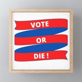 Vote or Die Framed Mini Art Print