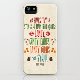 Buddy the Elf! The Four Main Food Groups iPhone Case