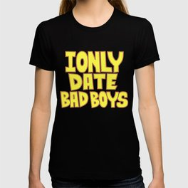 I only date bad boy - Lucy T-shirt