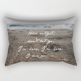 hold on tight; don't let go. Rectangular Pillow
