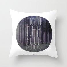 fght ff yr dmns II Throw Pillow