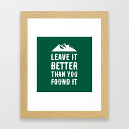 Leave It Better Than You Found It - Mountain Edition Framed Art Print