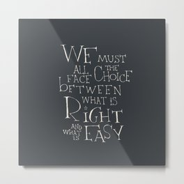 We must all face the choice Metal Print