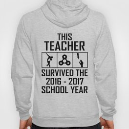 This Teacher survived the 2016 2017 school year Hoody