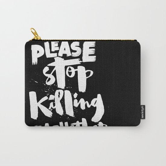 Please Stop Killing Each Other Carry-All Pouch