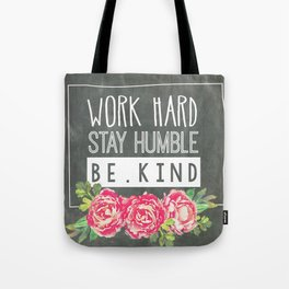 Work Hard Stay Humble Be Kind Chalkboard Tote Bag