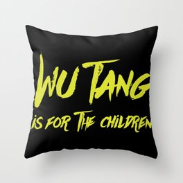 Wu Tang is for the Children Throw Pillow