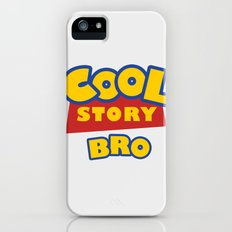 Cool Story, Bro iPhone (5, 5s) Slim Case