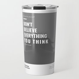 Don't Believe Everything You Think | You are Loved Travel Mug