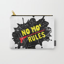 No Mo Rules Carry-All Pouch