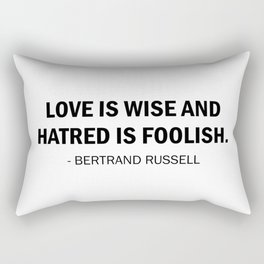 Love is Wise and Hatred is Foolish Rectangular Pillow