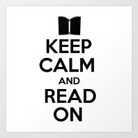 keep calm Art Prints featuring Keep Calm by bookwormboutique