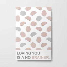 No brainer Metal Print