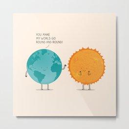 You make my world go round and round! Metal Print
