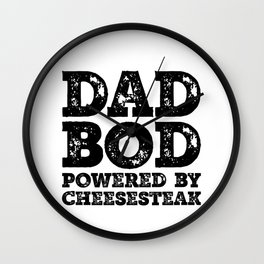 Dad Bod Powered By Cheesesteak Funny Food Lovers Father Figure Gifts Idea Wall Clock