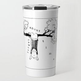 forget about time Travel Mug