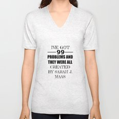 I've Got 99 Problems and They Were All Created by Sarah J. Maas Unisex V-Neck
