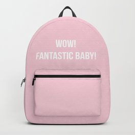 WOW! FANTASTIC BABY DANCE! Backpack